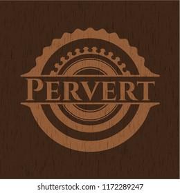 Pervert wood signboards