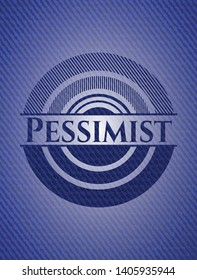 Pessimist badge with denim background. Vector Illustration. Detailed.