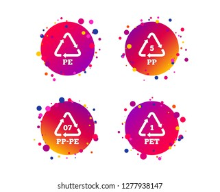 PET 1, PP-pe 07, PP 5 and PE icons. High-density Polyethylene terephthalate sign. Recycling symbol. Gradient circle buttons with icons. Random dots design. Vector