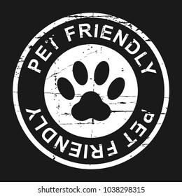 Pet friendly grunge stamp, white isolated on black background, vector illustration.