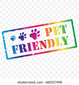 Pet friendly stamp icon with animal paw images. Rubber stamp logo in rainbow colors isolated on transparent background. Pet friendly sign. Perfect design for restaurant, cafe, hotel, shop etc.