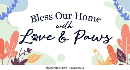 Pet Lover Family Home Quotes vector bless our home with love and paws ready print in Natural Background Frame for Wall art Interior, wall decor, Banner, Sticker, Label, Greeting card, Tag and other