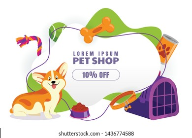 Pet shop discount sale poster, banner design template. Vector cartoon illustration of welsh corgi pembroke dog with toy. Animal food, accessories and toys store. Abstract white paper shape background