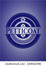 Petticoat emblem with jean high quality background