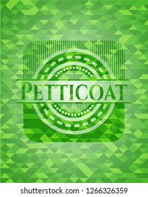 Petticoat green emblem with mosaic background