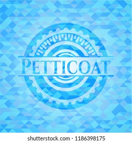 Petticoat light blue emblem with mosaic background