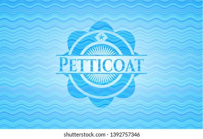 Petticoat light blue water style emblem. Vector Illustration. Detailed.