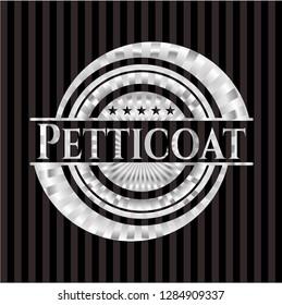 Petticoat silver shiny emblem
