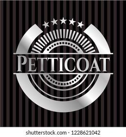 Petticoat silvery emblem