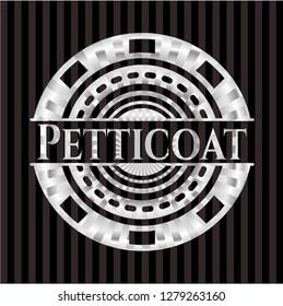Petticoat silvery shiny badge