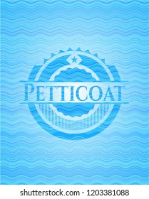 Petticoat water style badge.