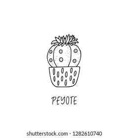 Peyote succulent plant in decorative pot in doodle style with a handwritten title. Vector illustration. Design elements for stamp, poster, stickers