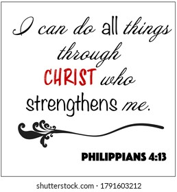 Philippians 4:13 - I can do all things through Christ who strengthens me design vector on white background for Christian encouragement from the New Testament Bible scriptures.