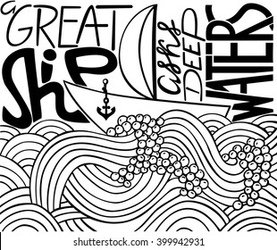 Philosophy poster with inscription: A great ship asks deep water. Sailing ship on the sea. Motivational banner