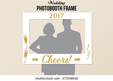 Photo booth wedding  frame with text Cheers! White vector template with champagne glasses and year.