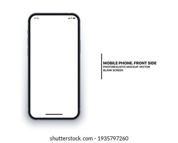 Photo Realistic Mobile Phone IPhone Vector Mockup With Blank Screen Isolated On White Background. Photorealistic Smartphone Front Side Template Concept For App UI UX Graphic Design Presentation