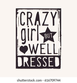 Phrase : crazy girl but well dressed, typography, tee shirt graphics, vectors, girl