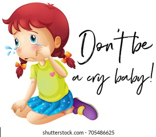 Phrase don't be a cry baby with girl crying illustration