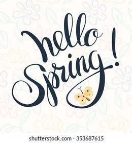 "Phrase ""Hello spring!"" Brush Pen lettering isolated on background. Handwritten vector Illustration."