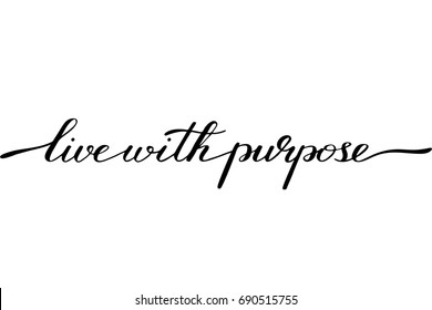 Phrase lettering motivational quote vector live with purpose