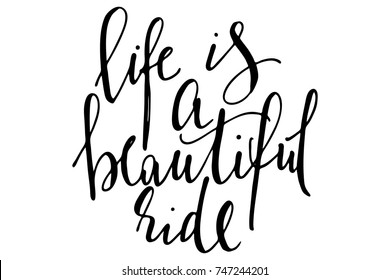 Phrase life is a beautiful ride handwritten text vector.