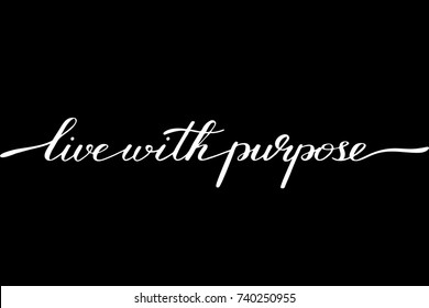 Phrase live with purpose handwritten text vector