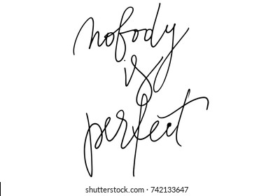 Phrase nobody is perfect handwritten text vector