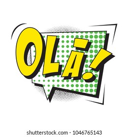 phrase ola (hello in portugese) in comic speech bubble with strong and halftone dotted shadows on white background