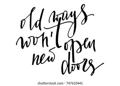 Phrase old ways won't open new doors handwritten text vector
