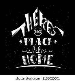 Phrase There's no place like home. Hand drawn lettering in shape of house. Inspirational quote. Vector illustration.