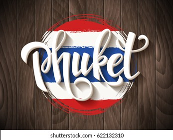 Phuket vector lettering and thai national flag on vintage wooden background. Phuket hand drawn typography. Vintage calligraphy design