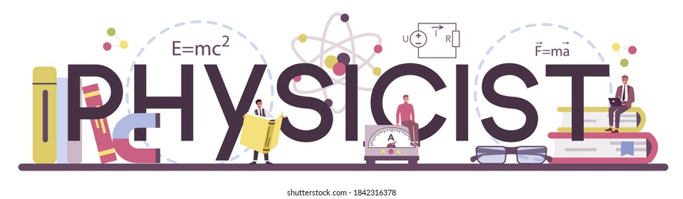 Physicist typographic header. Scientist explore electricity, magnetism, light wave and forces. Geophysicist theoretical and practical study. Isolated vector illustration