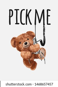 pick me slogan with bear toy hanging on claw machine grabber illustration