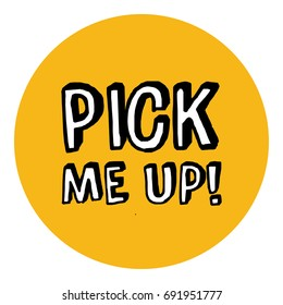 Pick Me Up Written in Comic Style Text