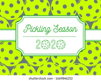 pickleball season, paddle sport game with pickle balls. Card design. jar sticker with date 2020