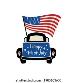 Pickup truck back. Patriotic truck with american flag, lettering Happy 4th of July. Retro farm truck for t shirt design to celebrate 4th of july independence day. Vector illustration.