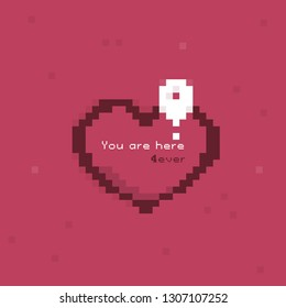 """Picture heart in the pixels style with navigation sign and words """"You are here 4ever""""."""