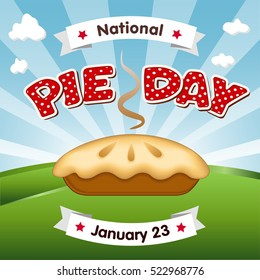 Pie Day, January 23, tasty national holiday in America, fresh baked sweet dessert treat, red polka dot text, blue sky and clouds background. EPS8 compatible.