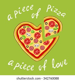 A piece of love and a piece of pizza.Vector image of a pizza in a heart shape on a green background