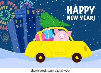 """Pig on a yellow car lucky gifts and Christmas tree on a snow-covered road past the houses and fireworks. Inscription """" Happy new year!"""" Symbol of the new year in the Chinese calendar. 2019. Vector."""