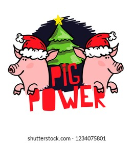 Pig  in a Santa's red cap and with a christmas trees. pig power - lettering quote. Christmas card, poster, t-shirt composition, hand drawn style print. Vector illustration.