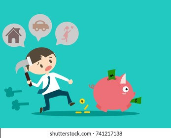 piggy bank with money fleeing from man who try to break it by hammer. he must pay many things such as house, car and girlfriend wishing. funny concept. salaryman and life design. vector illustration.