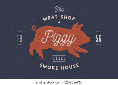 Piggy, pig, pork. Vintage label, logo, print sticker for Meat Restaurant, butchery meat shop poster with text, typography BBQ, Steak Beer, grill house. Piggy or pig silhouette. Vector Illustration