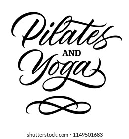 pilates and yoga, handwritten text, calligraphy, lettering