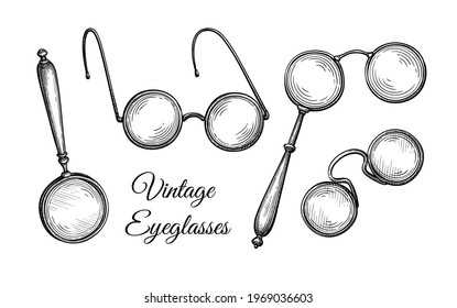 Pince-nez, lorgnette, round glasses and magnifying glass. Vintage spectacles. Ink sketch isolated on white background. Hand drawn vector illustration. Retro style.