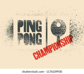 Ping Pong typographical vintage grunge stencil style poster. Retro vector illustration.