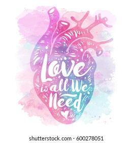 Pink anatomical heart on Watercolor background. Tagline love is all we need. Valentines day card. Vector illustration, calligraphy, elements for design