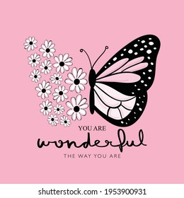 Pink butterfly with flowers and inspirational quote slogan, design for fashion graphics, t shirt prints etc