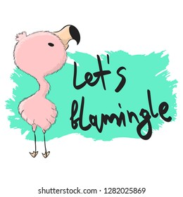 "Pink flamingo with ""Let's Flamingle"" lettering"