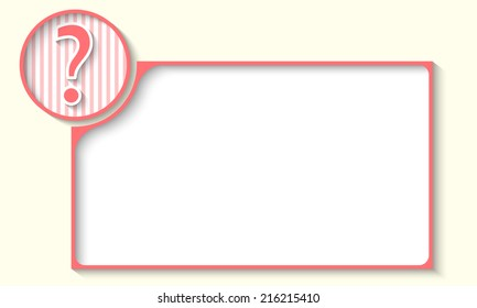 pink frame for any text with question mark